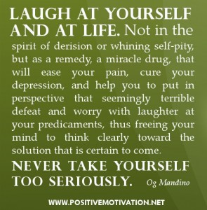 Motivational Quotes Laugh At Yourself And At Life Not In The Spirit