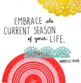 Embrace the current season of your life