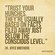 Trust your hunch